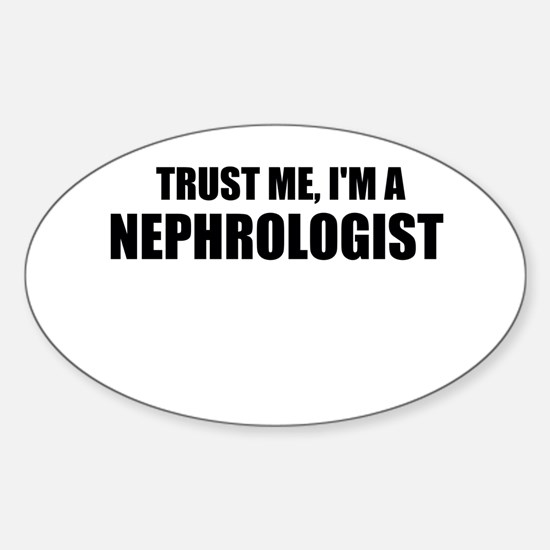 Trust Me, Im A Nephrologist Decal