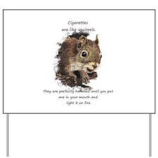 Quit Smoking Motivational Fun Squirrel Quote Yard