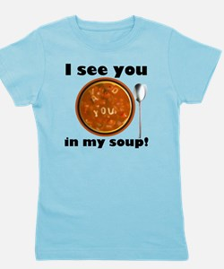 I see you in my soup Girl's Tee