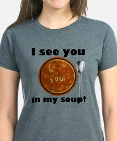 I see you in my soup Tee