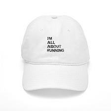 Im All About Running Baseball Baseball Cap
