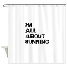 Im All About Running Shower Curtain