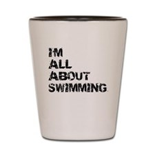 Im All About Swimming Shot Glass