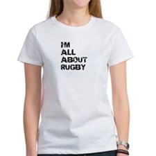 Im All About Rugby T-Shirt