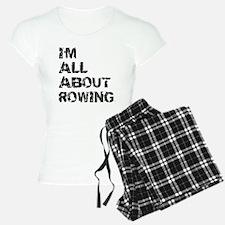 Im All About Rowing Pajamas