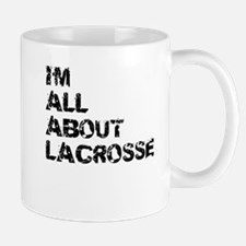 Im All About Lacrosse Mugs