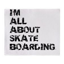 Im All About Skateboarding Throw Blanket