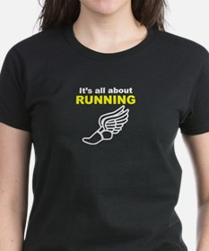 Its All About Running T-Shirt
