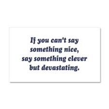If You Cant Say Something Nice, Be Devastating Car