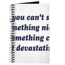 If You Cant Say Something Nice, Be Devastating Jou