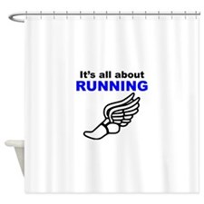 Its All About Running Shower Curtain