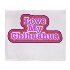 Love My Chihuahua Throw Blanket