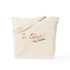 I Quit! Tote Bag