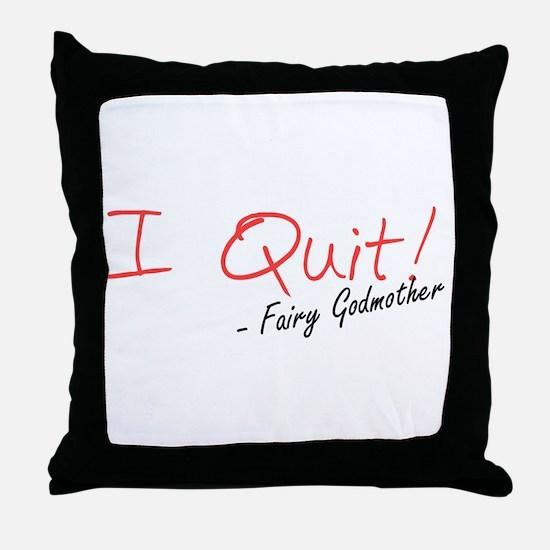 I Quit! Throw Pillow