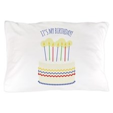Its My Birthday Pillow Case