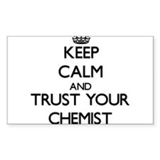 Keep Calm and Trust Your Chemist Decal
