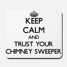 Keep Calm and Trust Your Chimney Sweeper Mousepad