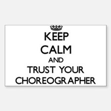 Keep Calm and Trust Your Choreographer Decal