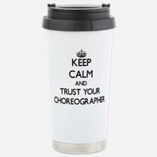 Keep Calm and Trust Your Choreographer Travel Mug
