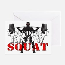 YOU DON'T KNOW SQUAT Greeting Card