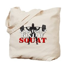 YOU DON'T KNOW SQUAT Tote Bag