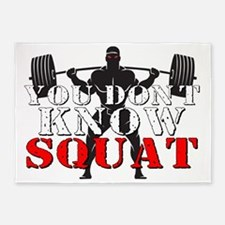 YOU DON'T KNOW SQUAT 5'x7'Area Rug