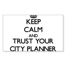 Keep Calm and Trust Your City Planner Decal