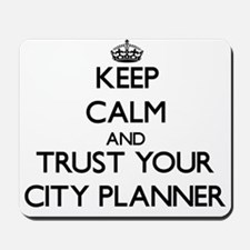 Keep Calm and Trust Your City Planner Mousepad