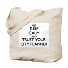 Keep Calm and Trust Your City Planner Tote Bag