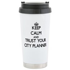 Keep Calm and Trust Your City Planner Travel Mug