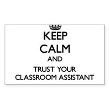 Keep Calm and Trust Your Classroom Assistant Stick