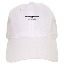Patrol Our Borders NOT Our Ranches Baseball Baseball Cap