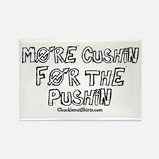 More Cushin' for the Pushin' Rectangle Magnet