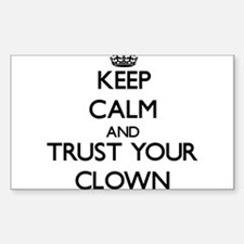 Keep Calm and Trust Your Clown Decal