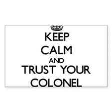 Keep Calm and Trust Your Colonel Decal