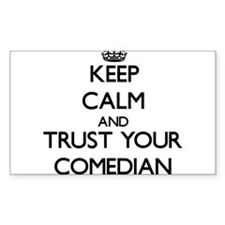 Keep Calm and Trust Your Comedian Decal