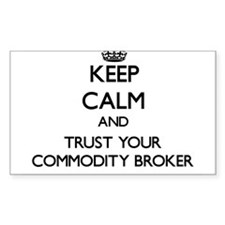 Keep Calm and Trust Your Commodity Broker Decal