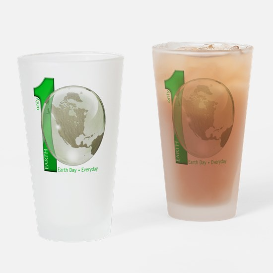Only 1 Earth - Earth Day, Everyday Drinking Glass
