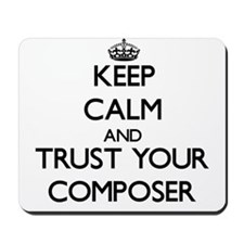 Keep Calm and Trust Your Composer Mousepad