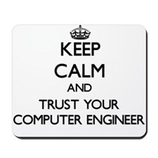 Keep Calm and Trust Your Computer Engineer Mousepa