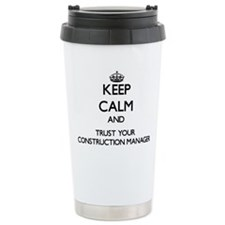 Keep Calm and Trust Your Construction Manager Trav