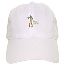 Walk Like an EGYPTIAN Baseball Baseball Cap