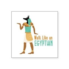 Walk Like an EGYPTIAN Sticker