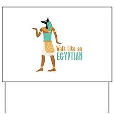 Walk Like an EGYPTIAN Yard Sign