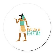 Walk Like an EGYPTIAN Round Car Magnet