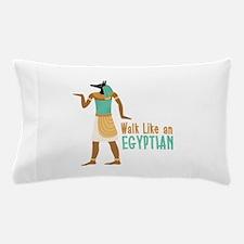 Walk Like an EGYPTIAN Pillow Case