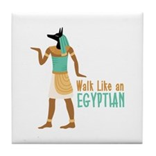 Walk Like an EGYPTIAN Tile Coaster