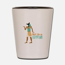 Walk Like an EGYPTIAN Shot Glass