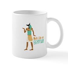 Walk Like an EGYPTIAN Mugs