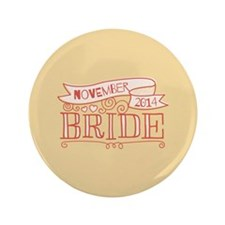 "Bride 2014 November 3.5"" Button"